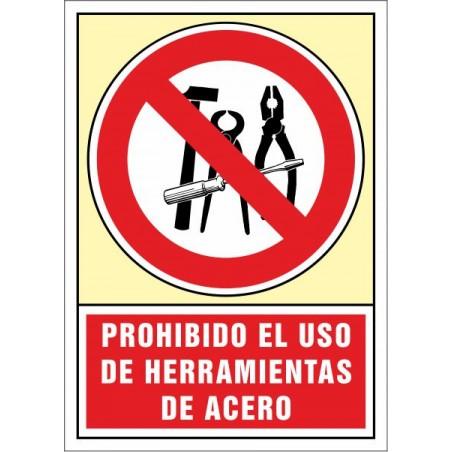 Prohibido el uso de herramientas de acero