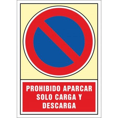 Prohibido aparcar Sólo carga y descarga